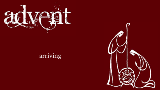 Arriving advent