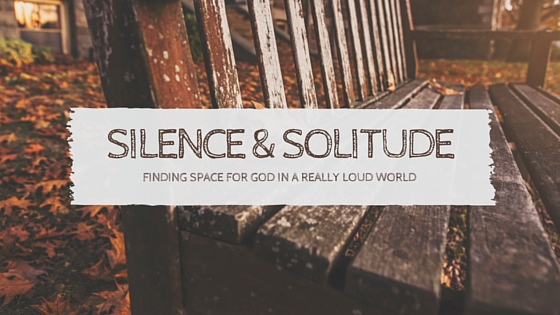 silence and solitude